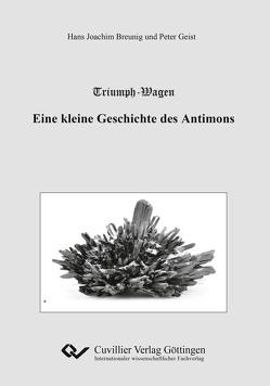 Triumph-Wagen – Eine kleine Geschichte des Antimons von Breunig,  Hans Joachim