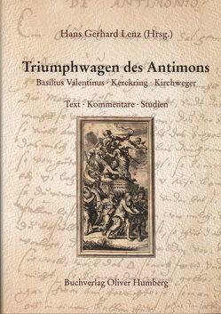 Triumphwagen des Antimons von Basilius (Valentinus), Humberg,  Oliver, Kerckring,  Theodor, Kirchweger,  Anton J, Lenz,  Hans G, Thölde,  Johann