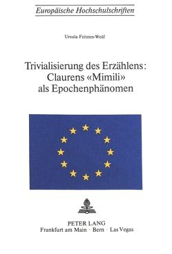 Trivialisierung des Erzählens:- Claurens «Mimili» als Epochenphänomen von Fritzen-Wolf,  Ursula