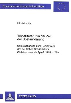 Trivialliteratur in der Zeit der Spätaufklärung von Hartje,  Ulrich