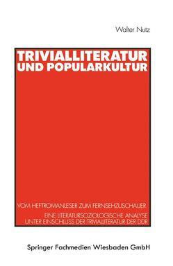 Trivialliteratur und Popularkultur von Genau,  Katharina, Nutz,  Walter, Schlögell,  Volker