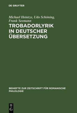 Trobadorlyrik in deutscher Übersetzung von Heintze,  Michael, Schöning,  Udo, Seemann,  Frank