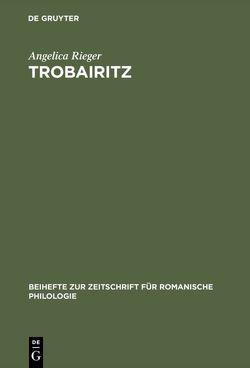 Trobairitz von Rieger,  Angelica