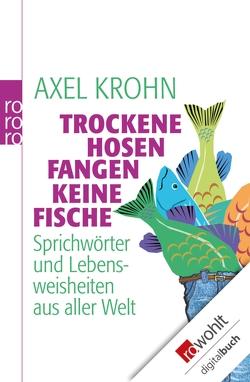 Trockene Hosen fangen keine Fische von Kracht,  Susanne, Krohn,  Axel
