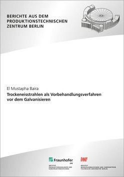 Trockeneisstrahlen als Vorbehandlungsverfahren vor dem Galvanisieren. von Baira,  El Mustapha, Uhlmann,  Eckart