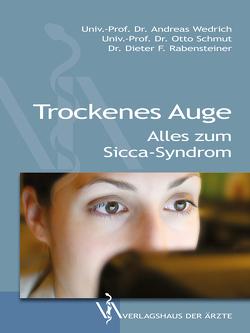 Trockenes Auge von Rabensteiner ,  Dieter F., Schmut,  Otto, Wedrich,  Andreas