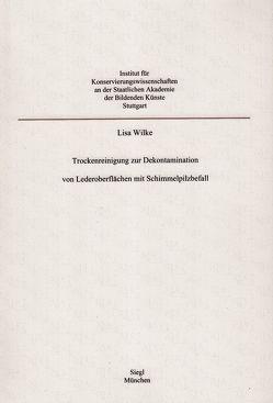 Trockenreinigung zur Dekontamination von Lederoberflächen mit Schimmelpilzbefall von wilke,  lisa
