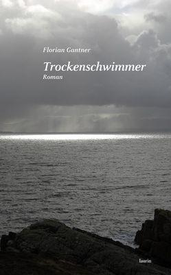 Trockenschwimmer von Gantner,  Florian