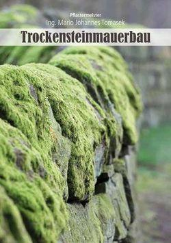 Trockensteinmauerbau von Tomasek,  Mario