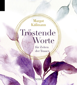 Tröstende Worte für Zeiten der Trauer von Käßmann,  Margot