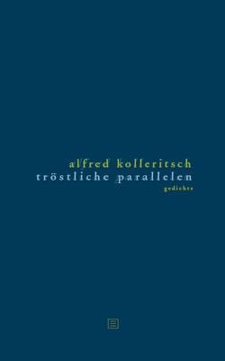 Tröstliche Parallelen von Kolleritsch,  Alfred