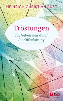 Tröstungen von Rust,  Heinrich Christian