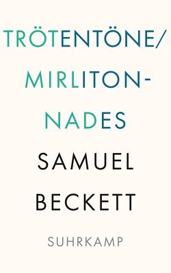 Trötentöne / Mirlitonnades von Beckett,  Samuel, Köhler,  Barbara