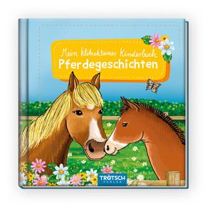 Trötsch Kinderbuch Mein klitzekleines Kinderbuch Pferdegeschichten von Trötsch Verlag GmbH & Co. KG