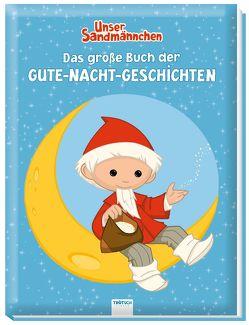 Trötsch Unser Sandmännchen Das große Buch der Gute-Nacht-Geschichten
