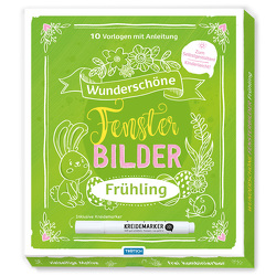 Trötsch Wunderschöne Fensterbilder mit Kreidemarker Frühjahr Mappe mit Vorlagen und Kreidemarker von Trötsch Verlag GmbH & Co. KG