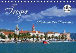 Trogir – Küstenstadt in Dalmatien (Tischkalender 2019 DIN A5 quer)