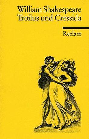 Troilus und Cressida von Shakespeare,  William