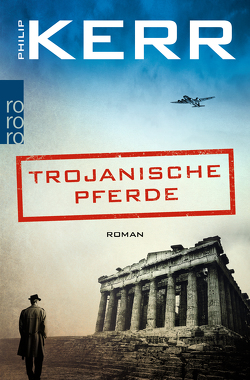 Trojanische Pferde von Kerr,  Philip, Merz,  Axel