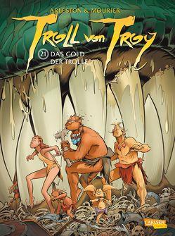 Troll von Troy 21: Das Gold der Trolle von Arleston,  Christophe, Krämling,  Tanja, Mourier,  Jean-Louis
