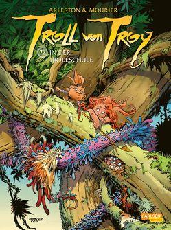 Troll von Troy 22: Die Schule der Trolle von Arleston,  Christophe, Krämling,  Tanja, Mourier,  Jean-Louis