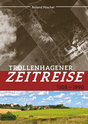 Trollenhagener Zeitreise von Pöschel,  Roland