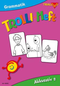 TROLLI-HEFT Akkusativ 2 von Ann,  Rotmann, Thomas,  Joekel, Tobias,  Bücklein
