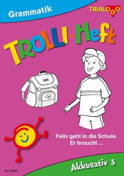 TROLLI-HEFT Akkusativ 3 von Ann,  Rotmann, Thomas,  Joekel, Tobias,  Bücklein