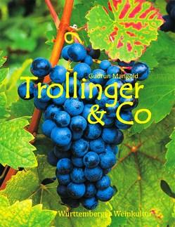 Trollinger & Co von Mangold,  Gudrun