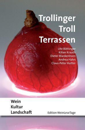 Trollinger Troll Terrassen von Blankenhorn,  Dieter, Böttinger,  Ute, Hahn,  Andrea, Hutter,  Claus-Peter, Krauth,  Kilian