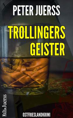 Trollingers Geister von Jürß,  Peter