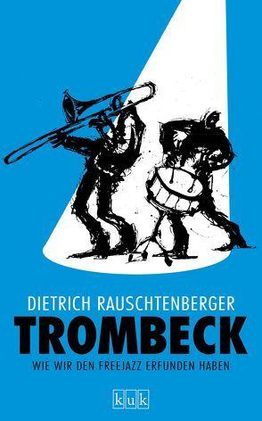Trombeck von Rauschtenberger,  Dietrich
