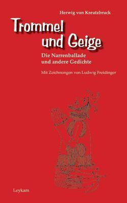 Trommel und Geige von Freidinger,  Ludwig, Kreutzbruck,  Herwig von, Schwarzmann,  Karl H