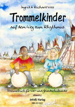Trommelkinder auf dem Weg zum Rhythmus / Trommelkinder auf dem Weg zum Rhythmus von Schlerf,  Uta, Voss,  Ingrid, Voss,  Richard