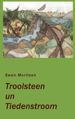Troolsteen un Tiedenstroom von Moritzen,  Swen