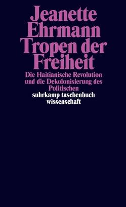 Tropen der Freiheit von Ehrmann,  Jeanette
