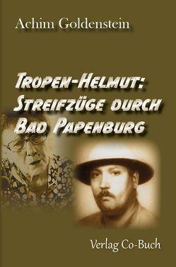Tropen-Helmut: Streifzüge durch Papenburrg von Goldenstein,  Achim