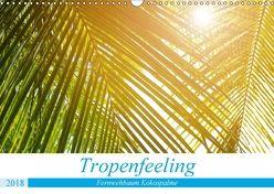 Tropenfeeling – Fernwehbaum Kokospalme (Wandkalender 2018 DIN A3 quer) von Waurick,  Kerstin
