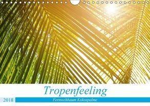 Tropenfeeling – Fernwehbaum Kokospalme (Wandkalender 2018 DIN A4 quer) von Waurick,  Kerstin