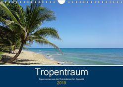 Tropentraum – Impressionen aus der Dominikanischen Republik (Wandkalender 2019 DIN A4 quer)