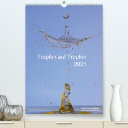Tropfen auf Tropfen (Premium, hochwertiger DIN A2 Wandkalender 2021, Kunstdruck in Hochglanz) von Mueller,  Andreas