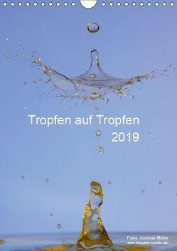 Tropfen auf Tropfen (Wandkalender 2019 DIN A4 hoch) von Mueller,  Andreas
