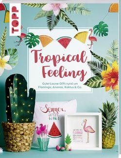 Tropical Feeling von Björnson,  Lis Anna, Golzke,  Ioana, Kaufmann,  Birgit, Schütze,  Fanny, Wicke,  Susanne