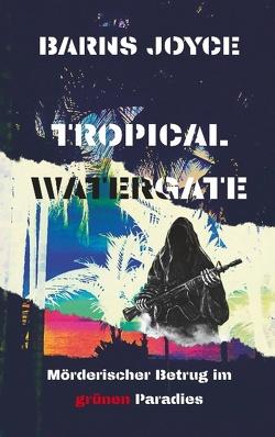 Tropical Watergate von Art Exchange,  Bearnheardt, Joyce,  Barns