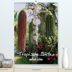 Tropische Blüten – einfach schön (Premium, hochwertiger DIN A2 Wandkalender 2021, Kunstdruck in Hochglanz) von Rudolf Blank,  Dr.