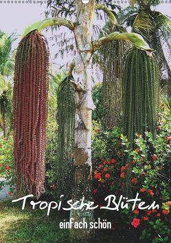 Tropische Blüten – einfach schön (Wandkalender 2019 DIN A2 hoch) von Rudolf Blank,  Dr.