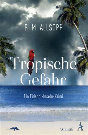 Tropische Gefahr von Allsopp,  B. M.