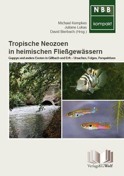 Tropische Neozoen in heimischen Fließgewässern von Bierbach,  David, Kempkes,  Michael, Lukas,  Juliane