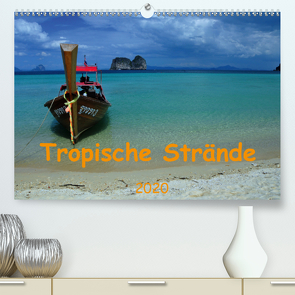 Tropische Strände (Premium, hochwertiger DIN A2 Wandkalender 2020, Kunstdruck in Hochglanz) von Lindner,  Ulrike
