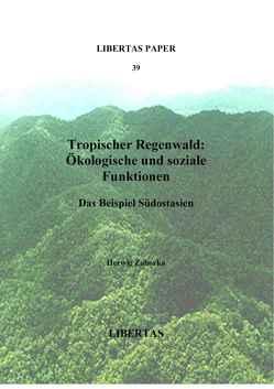 Tropischer Regenwald: Ökologische und soziale Funktionen von Zahorka,  Herwig